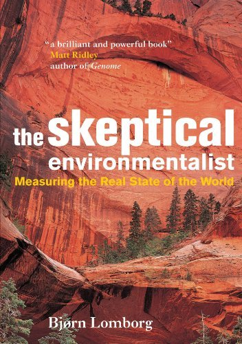 Bjorn Lomborg The Skeptical Environmentalist Measuring The Real State Of The World