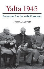 Fraser J. Harbutt Yalta 1945 Europe And America At The Crossroads