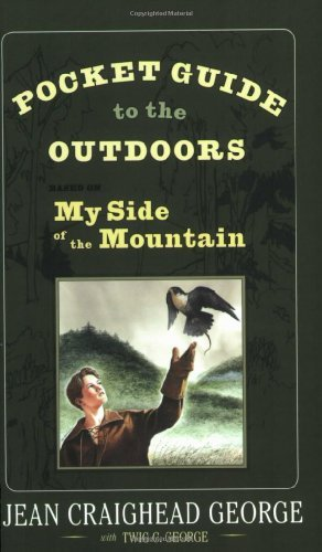 Jean Craighead George Pocket Guide To The Outdoors Based On My Side Of The Mountain