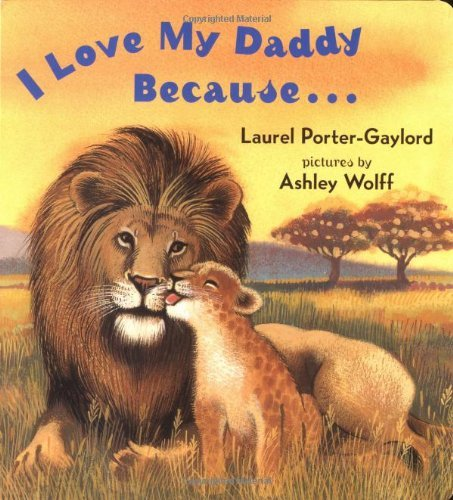 Laurel Porter Gaylord I Love My Daddy Because...Board Book