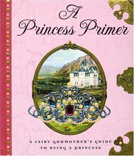 Stephanie True Peters The Princess Primer