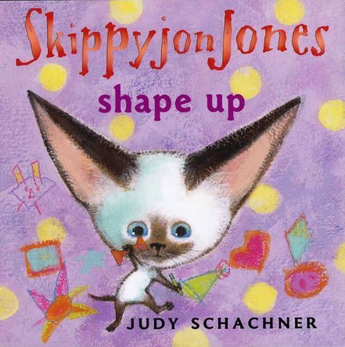 Judy Schachner Skippyjon Jones Shape Up