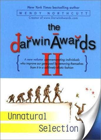 Wendy Northcutt Darwin Awards Ii Unnatural Selection