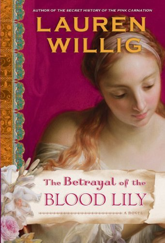 Lauren Willig Betrayal Of The Blood Lily The