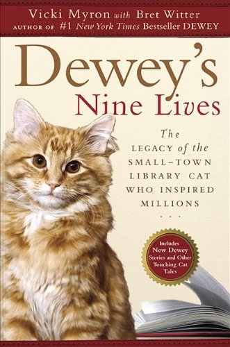 Vicki Myron Dewey's Nine Lives The Legacy Of The Small Town Library Cat Who Insp