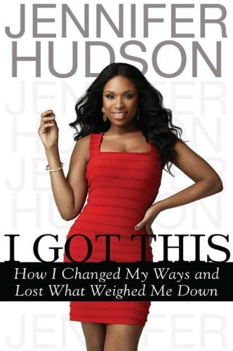 Jennifer Hudson I Got This How I Changed My Ways And Lost What Weighed Me Do