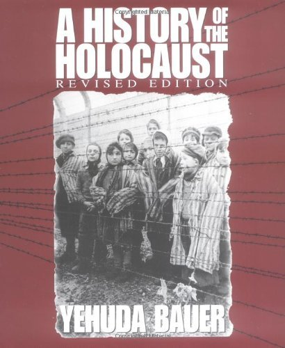 Yehuda Bauer A History Of The Holocaust Revised
