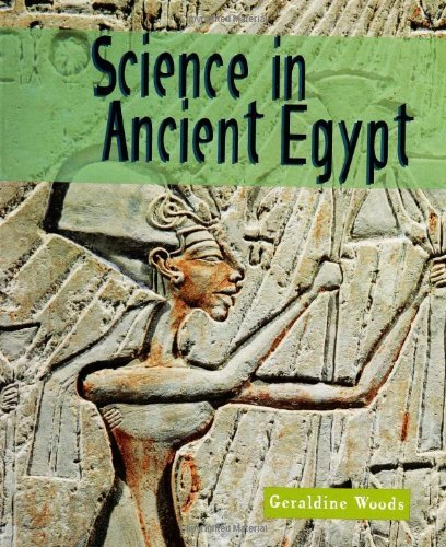 Geraldine Woods Science In Ancient Egypt
