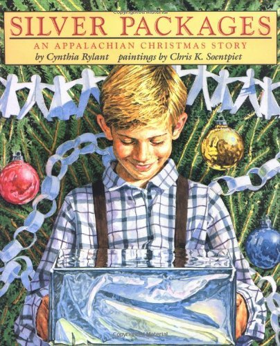 Cynthia Rylant Silver Packages An Appalachian Christmas Story