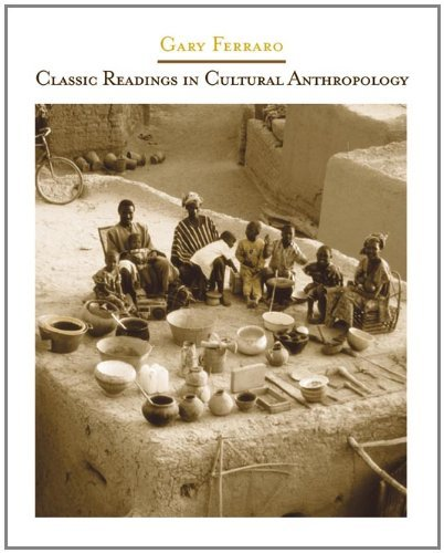 Gary Ferraro Classic Readings In Cultural Anthropology