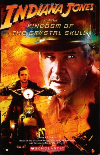 James Luceno Indiana Jones And The Kingdom Of The Crystal Skull