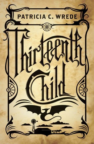 Patricia C. Wrede Thirteenth Child