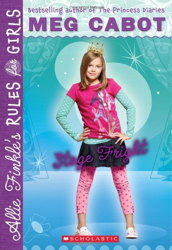 Meg Cabot Stage Fright Allie Finkle's Rules For Girls Book 4