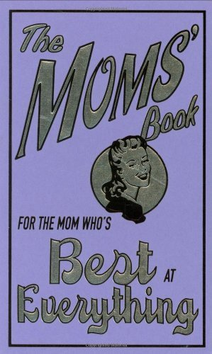 Alison Maloney Moms' Book The For The Mom Who's Best At Everything