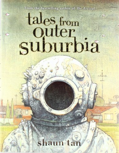 Shaun Tan Tales From Outer Suburbia American