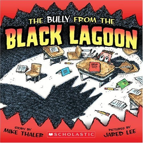 Mike Thaler The Bully From The Black Lagoon