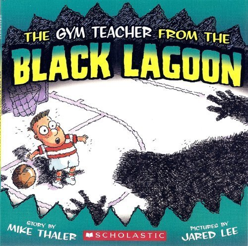 Mike Thaler The Gym Teacher From The Black Lagoon