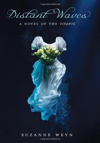 Suzanne Weyn Distant Waves A Novel Of The Titanic