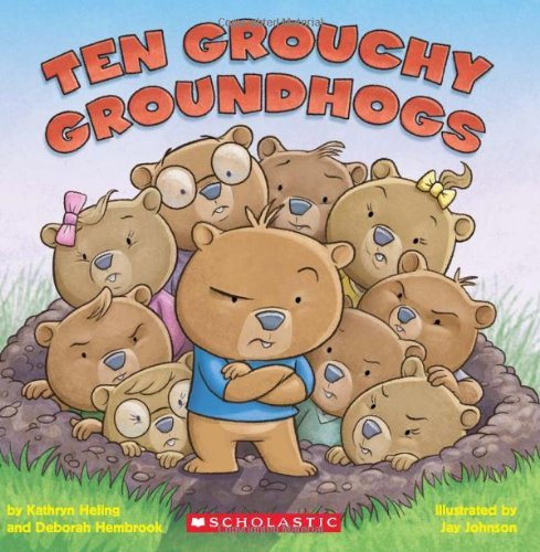 Kathryn Heling Ten Grouchy Groundhogs