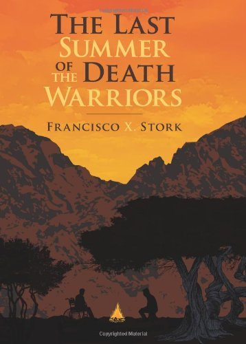 Francisco X. Stork The Last Summer Of The Death Warriors