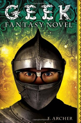 E. Archer Geek Fantasy Novel