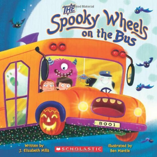 J. Elizabeth Mills The Spooky Wheels On The Bus