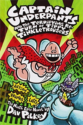 Dav Pilkey Captain Underpants And The Terrifying Return Of Ti