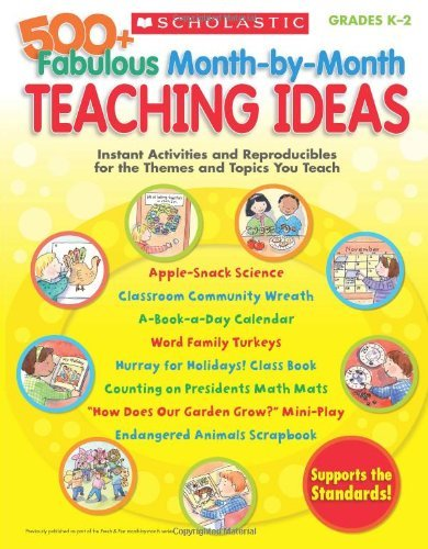 Inc. Scholastic 500+ Fabulous Month By Month Teaching Ideas Instant Activities And Reproducibles For The Them