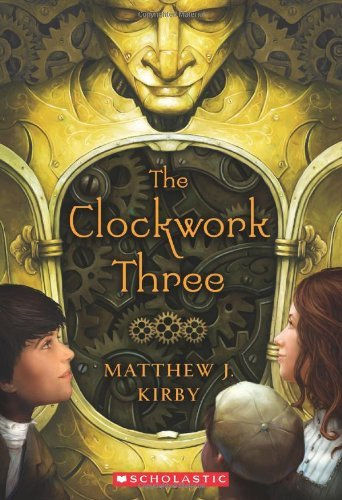Matthew J. Kirby The Clockwork Three