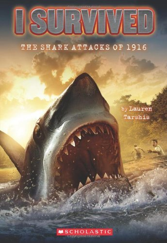 Lauren Tarshis I Survived The Shark Attacks Of 1916