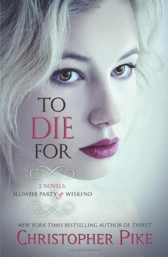 Christopher Pike To Die For (2 Novels Slumber Party & Weekend)
