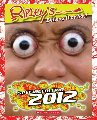 Inc. Scholastic Ripley's Believe It Or Not! Special Edition 2012 Special