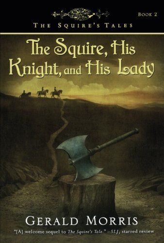 Gerald Morris The Squire His Knight And His Lady
