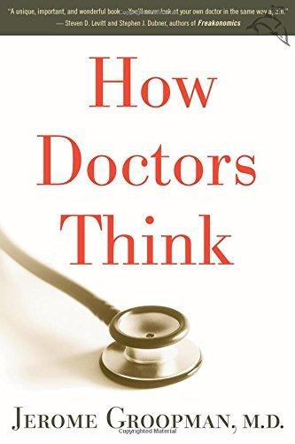 Jerome Groopman How Doctors Think