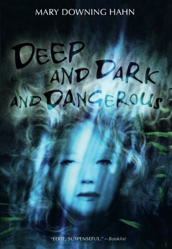 Mary Downing Hahn Deep And Dark And Dangerous