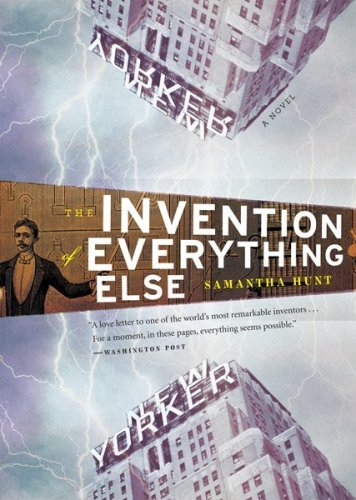 Samantha Hunt The Invention Of Everything Else