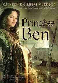 Catherine Gilbert Murdock Princess Ben Being A Wholly Truthful Account Of Her Various Di