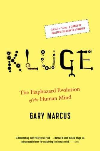 Gary Marcus Kluge The Haphazard Evolution Of The Human Mind