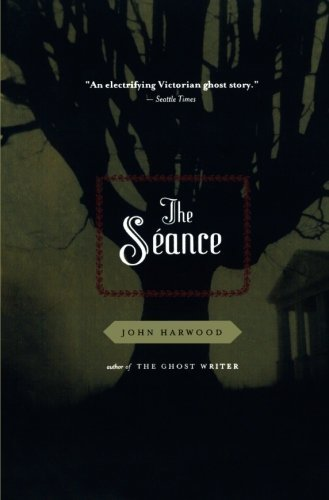 John Harwood The Seance