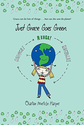 Charise Mericle Harper Just Grace Goes Green