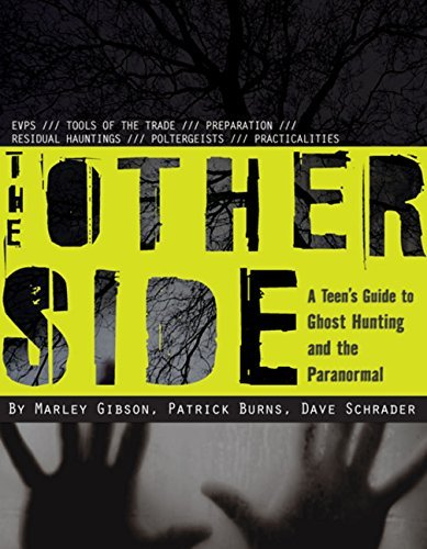 Marley Gibson The Other Side A Teen's Guide To Ghost Hunting And The Paranorma