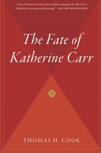 Thomas H. Cook The Fate Of Katherine Carr