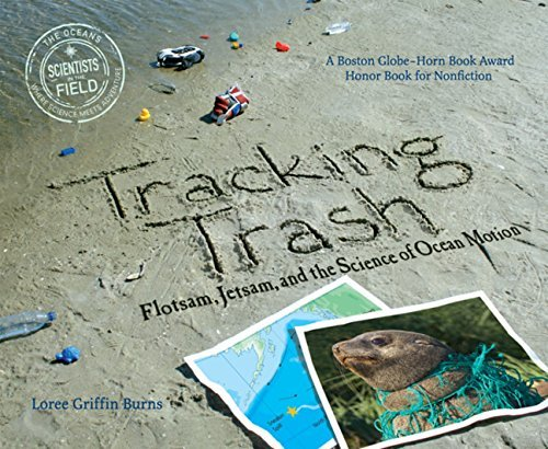 Loree Griffin Burns Tracking Trash Flotsam Jetsam And The Science Of Ocean Motion