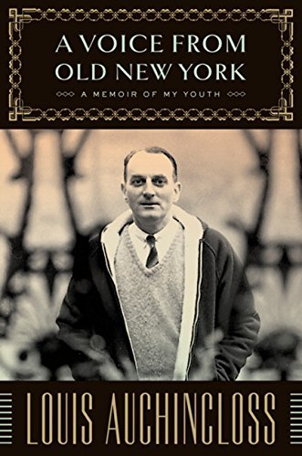Louis Auchincloss A Voice From Old New York A Memoir Of My Youth