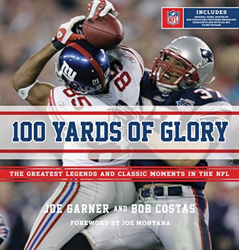 Joe Garner 100 Yards Of Glory The Greatest Moments In Nfl History