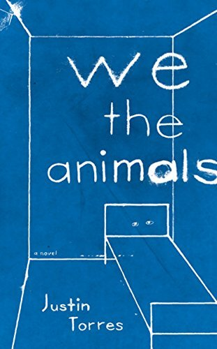 Justin Torres We The Animals