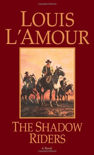 Louis L'amour The Shadow Riders Revised
