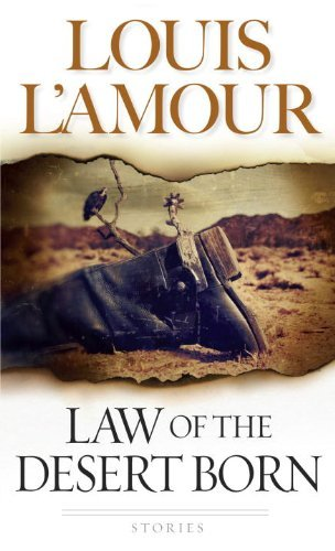 Louis L'amour The Law Of The Desert Born