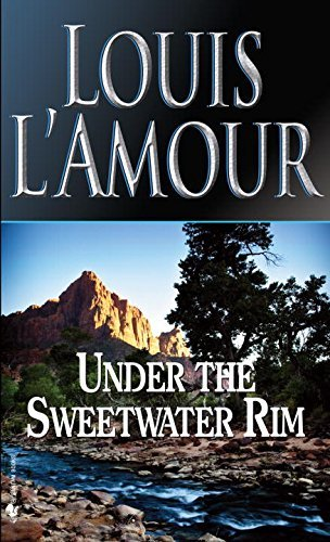 Louis L'amour Under The Sweetwater Rim Revised