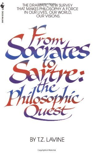T. Z. Lavine From Socrates To Sartre The Philosophic Quest